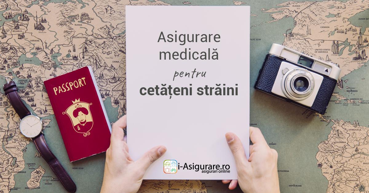 asigurare medicala cetateni straini